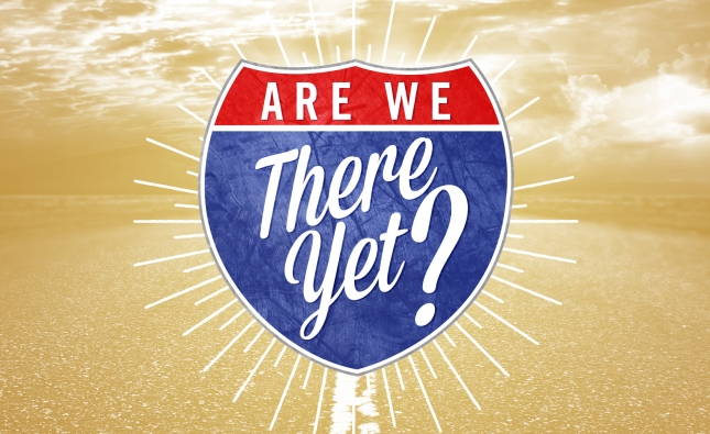 Are-We-There-Yet-Sermon-Series-Idea